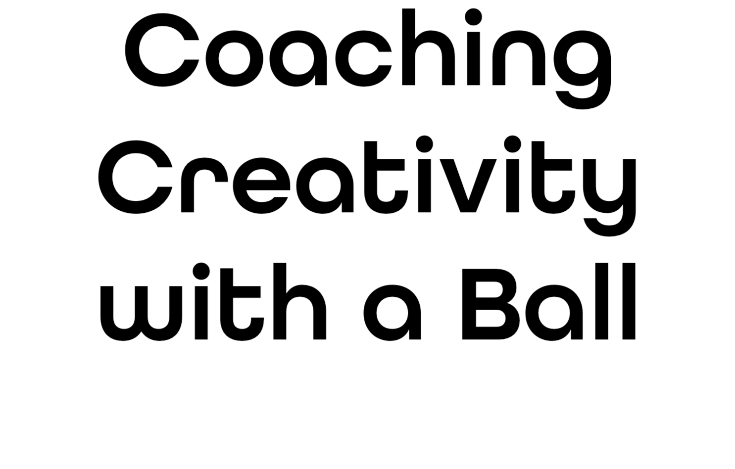 SoulBall - Coaching Creativity with a Ball